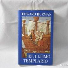 Libros de segunda mano: EL ÚLTIMO TEMPLARIO - BURMA, EDWARD. Lote 159111740
