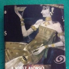 Libros de segunda mano: SEMIRAMIS / A. NÚÑEZ ALONSO / 4ª EDICIÓN 1973. PLANETA. Lote 159272054