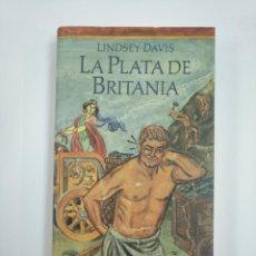Libros de segunda mano: LA PLATA DE BRITANIA. LINDSEY DAVIS. TDK383. Lote 159554018