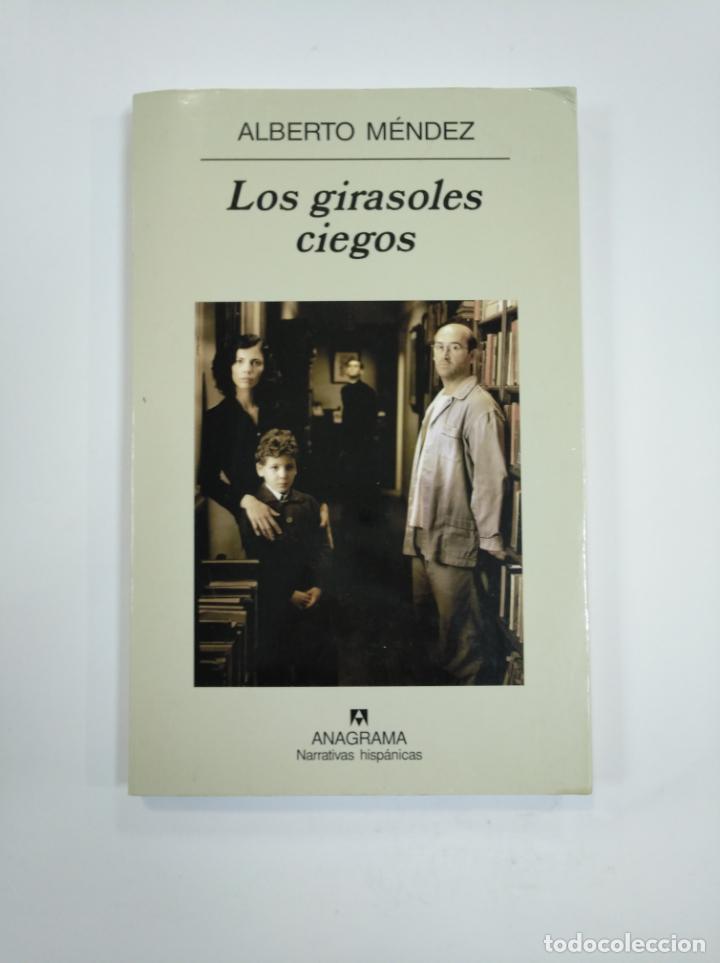 LOS GIRASOLES CIEGOS. - ALBERTO MÉNDEZ. ANAGRAMA NARRATIVAS HISPANICAS. TDK383 (Libros de Segunda Mano (posteriores a 1936) - Literatura - Narrativa - Novela Histórica)