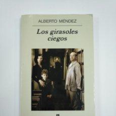 Libros de segunda mano - LOS GIRASOLES CIEGOS. - ALBERTO MÉNDEZ. ANAGRAMA NARRATIVAS HISPANICAS. TDK383 - 159613502