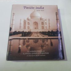 Libros de segunda mano: JAVIER MORO - PASION INDIA, LA HISTORIA DE LA PRINCESA ESPAÑOLA DE KAPURTHADA - ILUSTRADO - ARM02. Lote 160109590
