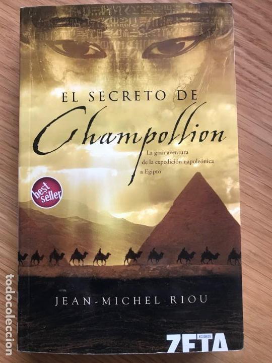 EL SECRETO DE CHAMPOLLION JEAN-MICHEL RIOU (Libros de Segunda Mano (posteriores a 1936) - Literatura - Narrativa - Novela Histórica)