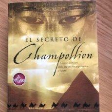 Libros de segunda mano: EL SECRETO DE CHAMPOLLION JEAN-MICHEL RIOU. Lote 160215778