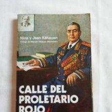 Libros de segunda mano: CALLE DEL PROLETARIADO ROJO. NINA Y JEAN KEHAYAN. EDITORIAL BLUME 1979. Lote 160217556