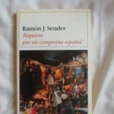 Libros de segunda mano: RÉQUIEM POR UN CAMPESINO ESPAÑOL. RAMÓN J. SENDER. EDITORIAL DESTINO 2003. Lote 160227902