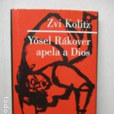 Libros de segunda mano: YÓSEL RAKOVER APELA A DIOS - ZVI KOLITZ - EXCELENTE ESTADO. Lote 189796672