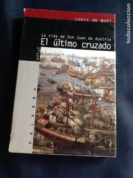 EL ULTIMO CRUZADO. LOUIS DE WOHL (Libros de Segunda Mano (posteriores a 1936) - Literatura - Narrativa - Novela Histórica)