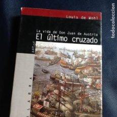 Libros de segunda mano: EL ULTIMO CRUZADO. LOUIS DE WOHL. Lote 160490254