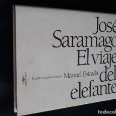Libros de segunda mano: EL VIAJE DEL ELEFANTE. JOSE SARAMAGO. Lote 160538322
