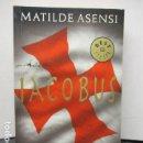 Libros de segunda mano: IACOBUS. MATILDE ASENSI. - COMO NUEVO.. Lote 160760326