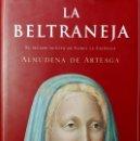 Libros de segunda mano: LA BELTRANEJA : EL PECADO OCULTO DE ISABEL LA CATÓLICA / ALMUDENA DE ARTEAGA. LA ESFERA, 2003. . Lote 161021478