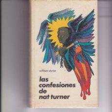 Libros de segunda mano: LAS CONFESIONES DE NAT TURNER. DE WILLIAM STYRON. Lote 161149990