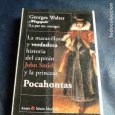 Libros de segunda mano: WINGAPOH. LA MARAVILLOSA Y VERDADERA HISTORIA DEL CAPITAN JOHN SMITH Y LA PRINCESA POCAHONTAS. Lote 161423010