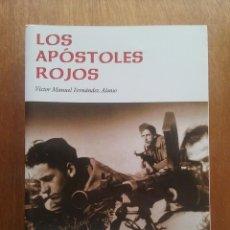 Libros de segunda mano: LOS APOSTOLES ROJOS, VICTOR MANUEL FERNANDEZ ALONSO, EDICIONES AZUCEL, 2004. Lote 247493575