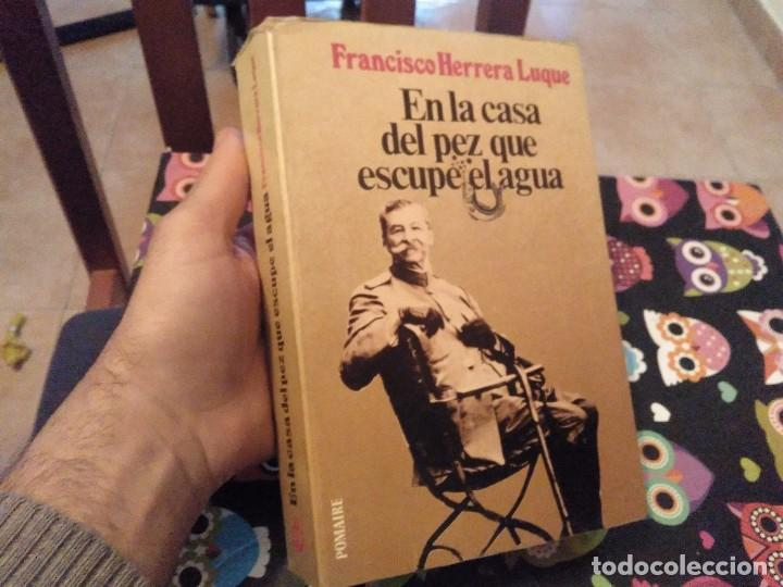 EXCELENTE TOMO EN LA CASA DEL PEZ QUE ESCUPE EL AGUA POR FRANCISCO HERRERA LUQUE ED. POMAIRE 1978 (Libros de Segunda Mano (posteriores a 1936) - Literatura - Narrativa - Novela Histórica)