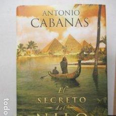 Libros de segunda mano - 1ª EDICIÓN 2012 EL SECRETO DEL NILO - ANTONIO CABANAS - COMO NUEVO - 162431318