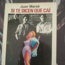 Libros de segunda mano: JUAN MARSE. SI TE DICEN QUE CAI.. Lote 162480974