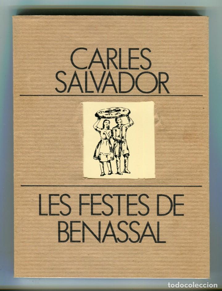 LES FESTES DE BENASSAL - CARLES SALVADOR- EDITA DIPUTACIÓ DE CASTELLÓ - EN VALENCIÀ ANY 1952 (Libros de Segunda Mano (posteriores a 1936) - Literatura - Narrativa - Novela Histórica)