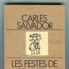 Libros de segunda mano: LES FESTES DE BENASSAL - CARLES SALVADOR- EDITA DIPUTACIÓ DE CASTELLÓ - EN VALENCIÀ ANY 1952. Lote 162853618