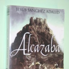 Libros de segunda mano: ALCAZABA (JESUS SANCHEZ ADALID) *** LIBRO NOVELA HISTÓRICA *** BOOKET (2012). Lote 163050462