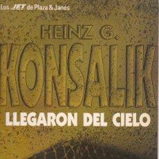 Libros de segunda mano: LLEGARON DEL CIELOHEINZ G. KONSALIK1977PLAZA & JANES LOS JET. Lote 164571134