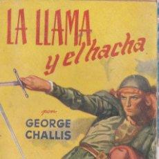 Libros de segunda mano: LA LLAMA Y EL HACHAGEORGE CHALLIS1953MOLINO. Lote 164572018