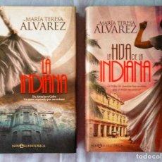 Libros de segunda mano: LA INDIANA. LA HIJA DE LA INDIANA. AUTOGRAFIADOS. MARÍA TERESA ÁLVAREZ. Lote 164821502