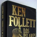 Libros de segunda mano: LOS PILARES DE LA TIERRA - KEN FOLLETT. Lote 165079714
