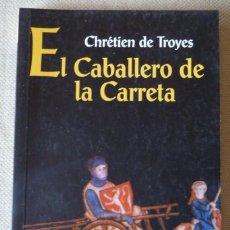 Livros em segunda mão: CHRÉTIEN DE TROYES. EL CABALLERO DE LA CARRETA. CICLO ARTÚRICO. HISTÓRICA. NARRATIVA FRANCESA.. Lote 214701087