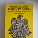 Libros de segunda mano: OPERACION CARLOMAGNO NOVELA DE LA RESISTENCIA VASCA ,1940 MARIO DE SALEGI. Lote 165749229