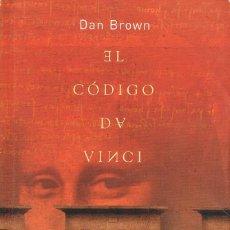 Libros de segunda mano: EL CODIGO DA VINCI (DAN BROWN), PRIMERA EDICIÓN. Lote 165827862