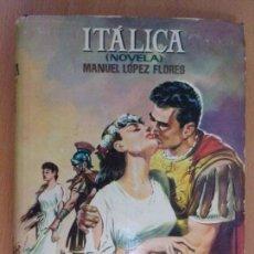 Libros de segunda mano: ITÁLICA / MANUEL LÓPEZ FLORES / 2ª EDICIÓN 1960. BIBLIOTECA CLÁSICA / DEDICADO POR EL AUTOR. Lote 166093926