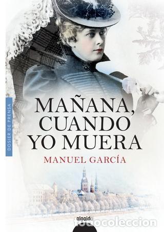 MAÑANA CUANDO YO MUERA. MANUEL GARCÍA (Libros de Segunda Mano (posteriores a 1936) - Literatura - Narrativa - Novela Histórica)