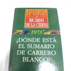 Libros de segunda mano: EPISODIOS HISTORICOS DE ESPAÑA. RICARDO DE LA CIERVA. 1973.¿DONDE ESTA EL SUMARIO DE CARRERO BLANCO?. Lote 166263242