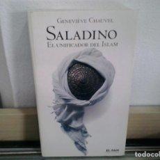 Libros de segunda mano: LMV - SALADINO. EL UNIFICADOR DEL ISLAM. GENEVIÈVE CHAUVEL. Lote 166311562