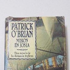 Livres d'occasion: PATRICK O'BRIAN / MISIÓN EN JONIA / EDHASA 1997 - TAPA DURA. Lote 166332466