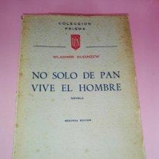 Libros de segunda mano: LIBRO-NO SOLO DE PAN VIVE EL HOMBRE.WLADIMIR DUDINZEW-2ªEDICIÓN-1957-EDICIONES DINOR-SAN SEBASTIÁN-N. Lote 166452202