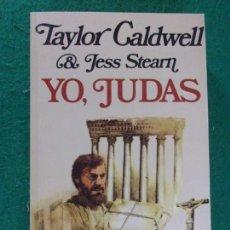 Libros de segunda mano: YO, JUDAS / TAYLOR CALDWELL Y JESS STEARN / 2ª EDICIÓN 1979. Lote 166474650