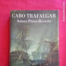 Libros de segunda mano: CABO TRAFALGAR. ARTURO PÉREZ REVERTE.. Lote 166561162