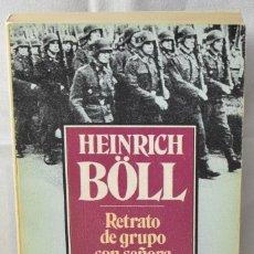 Libros de segunda mano: RETRATO DE GRUPO CON SEÑORA. BÖLL, HEINRICH. Lote 166765794