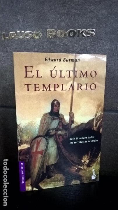 EL ULTIMO TEMPLARIO. EDWARD BURMAN. (Libros de Segunda Mano (posteriores a 1936) - Literatura - Narrativa - Novela Histórica)