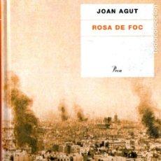 Libros de segunda mano: JOAN AGUT : ROSA DE FOC (PROA, 2005) LA SETMANA TRÀGICA - CATALÀ. Lote 167537688