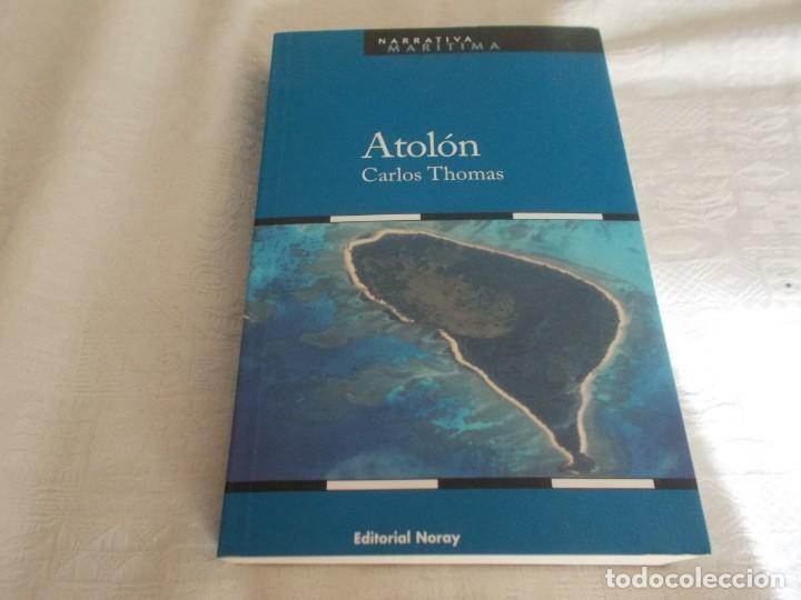 ATOLÓN CARLOS THOMAS (Libros de Segunda Mano (posteriores a 1936) - Literatura - Narrativa - Novela Histórica)
