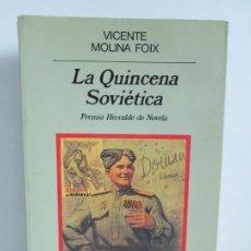 Libros de segunda mano: LA QUINCENA SOVIETICA. VICENTE MOLINA FOIX. EDITORIAL ANAGRAMA 1998. 1 EDICION.. Lote 167686660