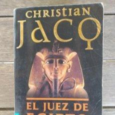 Libros de segunda mano: EL JUEZ DE EGIPTO DE CHRISTIAN JACQ. CONTIENE UNA TRILOGIA.EL MEJOR THRILLER SOBRE EL ANTIGUO EGIPTO. Lote 167829328