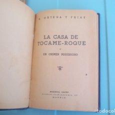 Libros de segunda mano: LA CASA DE TOCAME - ROQUE Ó UN CRIMEN MISTERIOSO. NOVELA. ORTEGA Y FRÍAS, RAMÓN. EDITORIAL TESORO. Lote 167871932