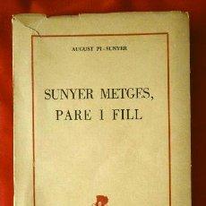 Libros de segunda mano: SUNYER METGES, PARE I FILL (AÑO 1957) AGUSTI PI SUNYER - ED. XALOC MEXIC (EN CATALÀ) SUNYER MÉDICOS. Lote 167882128