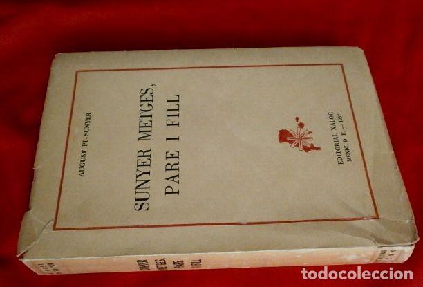 Libros de segunda mano: SUNYER METGES, PARE I FILL (AÑO 1957) AGUSTI PI SUNYER - ED. XALOC MEXIC (En Català) Sunyer Médicos - Foto 2 - 167882128