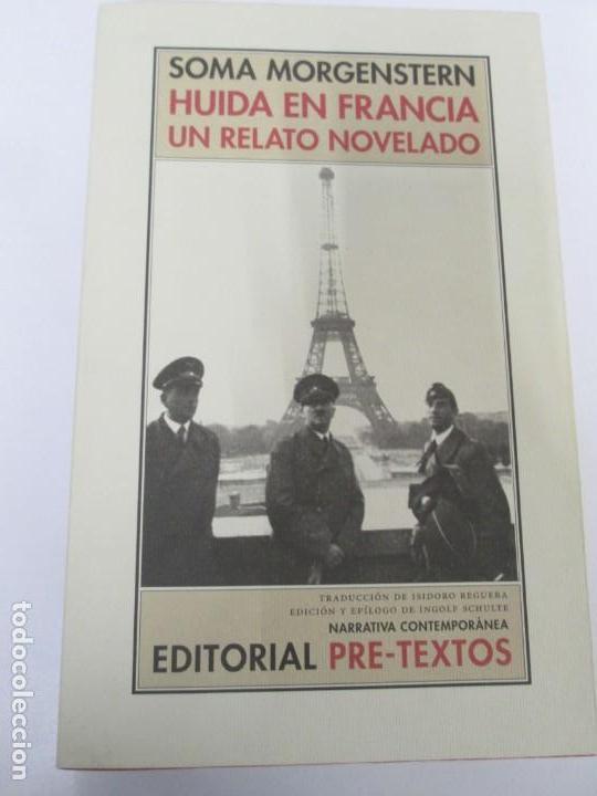 Libros de segunda mano: SOMA MORGENSTERN. HUIDA EN FRANCIA. UN RELATO NOVELADO. EDICION PRE-TEXTOS. 2005 - Foto 6 - 167911500